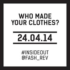 Who Made Your Clothes - Fashion Revolution Day
